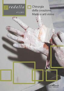 Predella. Chirurgia della creazione, mano e arti visive. Vol. 3: Chirurgia della creazione. Mano e arti visive. - copertina