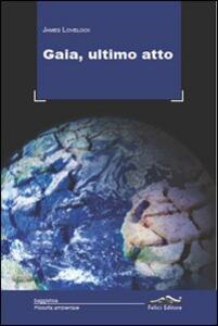 Gaia, ultimo atto - James Lovelock - copertina