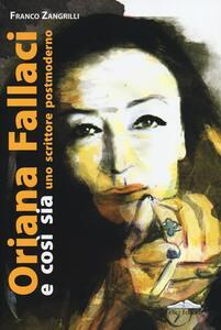 Oriana Fallaci e così sia. Uno scrittore postmoderno - Franco Zangrilli - copertina