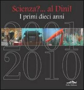 Scienza? Al Dini. I primi dieci anni - copertina