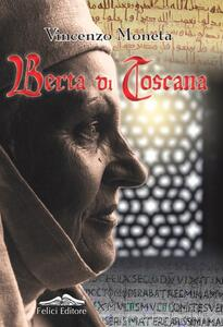 Berta di Toscana - Vincenzo Moneta - copertina