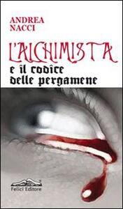 L' alchimista e il codice delle pergamene - Andrea Nacci - copertina