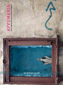 Avvumaria! Arte e devozione per i vicoli di Napoli - copertina