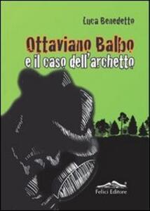 Ottaviano Balbo e il caso dell'archetto - Luca Benedetto - copertina