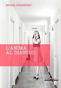 L' anima al diavolo - Serena Scandellari - copertina