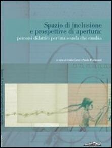 Spazio di inclusione e prospettive di apertura: percorsi didattici per una scuola che cambia.pdf
