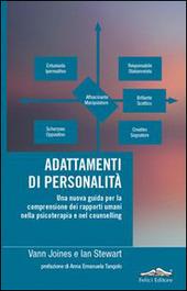 Adattamenti di personalita. Una nuova guida per la comprensione dei rapporti umani nella psicoterapia e nel counselling