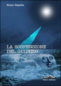 La sospensione del giudizio - Bruno Pezzella - copertina