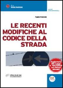 Le recenti modifiche al codice della strada - Fabio Piccioni - copertina