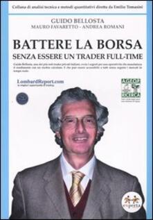 Battere la borsa senza essere un trader full-time - Guido Bellosta,Mauro Favaretto,Andrea Romani - copertina