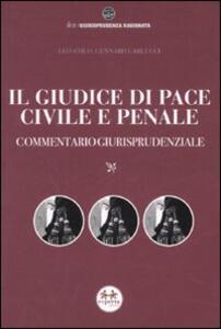 Il giudice di pace civile e penale. Commentario giurisprudenziale