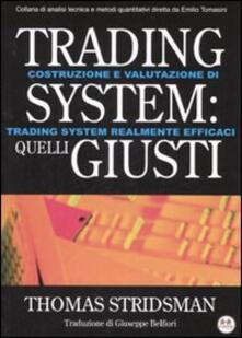 Trading system: quelli giusti - Thomas Stridsman - Libro - Experta - Finanza | IBS