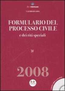 Formulario del processo civile e dei riti speciali. Con CD-ROM - Valerio De Gioia - copertina