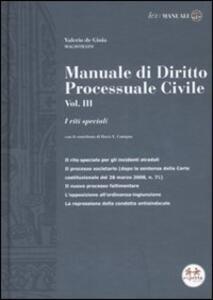 Manuale di diritto processuale civile. Vol. 3: I riti speciali. - Valerio De Gioia - copertina