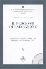 Il processo di esecuzione. Dopo la legge 18 giugno 2009, n. 69 di riforma del processo civile. Con CD-ROM