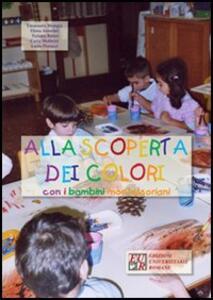 Alla scoperta dei colori con i bambini montessoriani - Emanuela Mangia,Elena Anselmi,Tiziana Batori - copertina