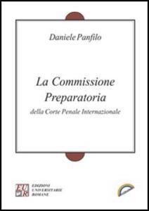 La Commissione preparatoria della Corte penale internazionale - Daniele Panfilo - copertina