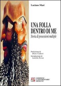 Una folla dentro di me. Storia di possessioni multiple - Luciano Masi - copertina