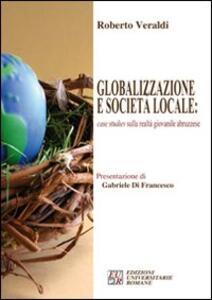 Globalizzazione e società locale: case studies sulla realtà giovanile abruzzese - Roberto Veraldi - copertina