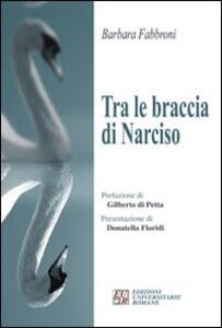 Tra le braccia di Narciso - Barbara Fabbroni - copertina