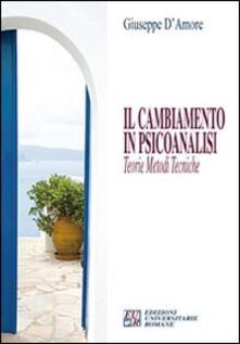 Il cambiamento in psicoanalisi. Teorie, metodi, tecniche - Giuseppe D'Amore - copertina