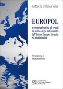 Europol e cooperazione fra gli organi di polizia degli stati membri dell'Unione Europea in materia di criminalità - Antonella Colonna Vilasi - copertina