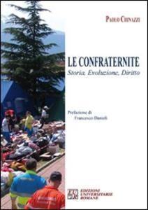 Le confraternite. Storia, evoluzione, diritto - Paolo Chinazzi - copertina