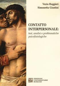 Contatto interpersonale. Test, analisi e problematiche psicofisiologiche - Vezio Ruggieri,Simonetta Giustini - copertina