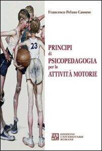 Principi di psicopedagogia per le attività motorie - Francesco Peluso Cassese - copertina