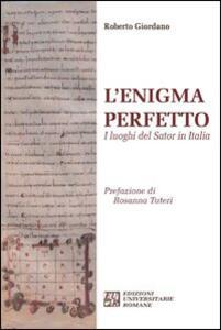 L' enigma perfetto. I luoghi del Sator in Italia - Roberto Giordano - copertina