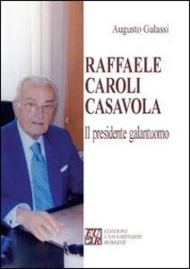 Raffaele Caroli Casavola. Il presidente galantuomo - Augusto Galassi - copertina