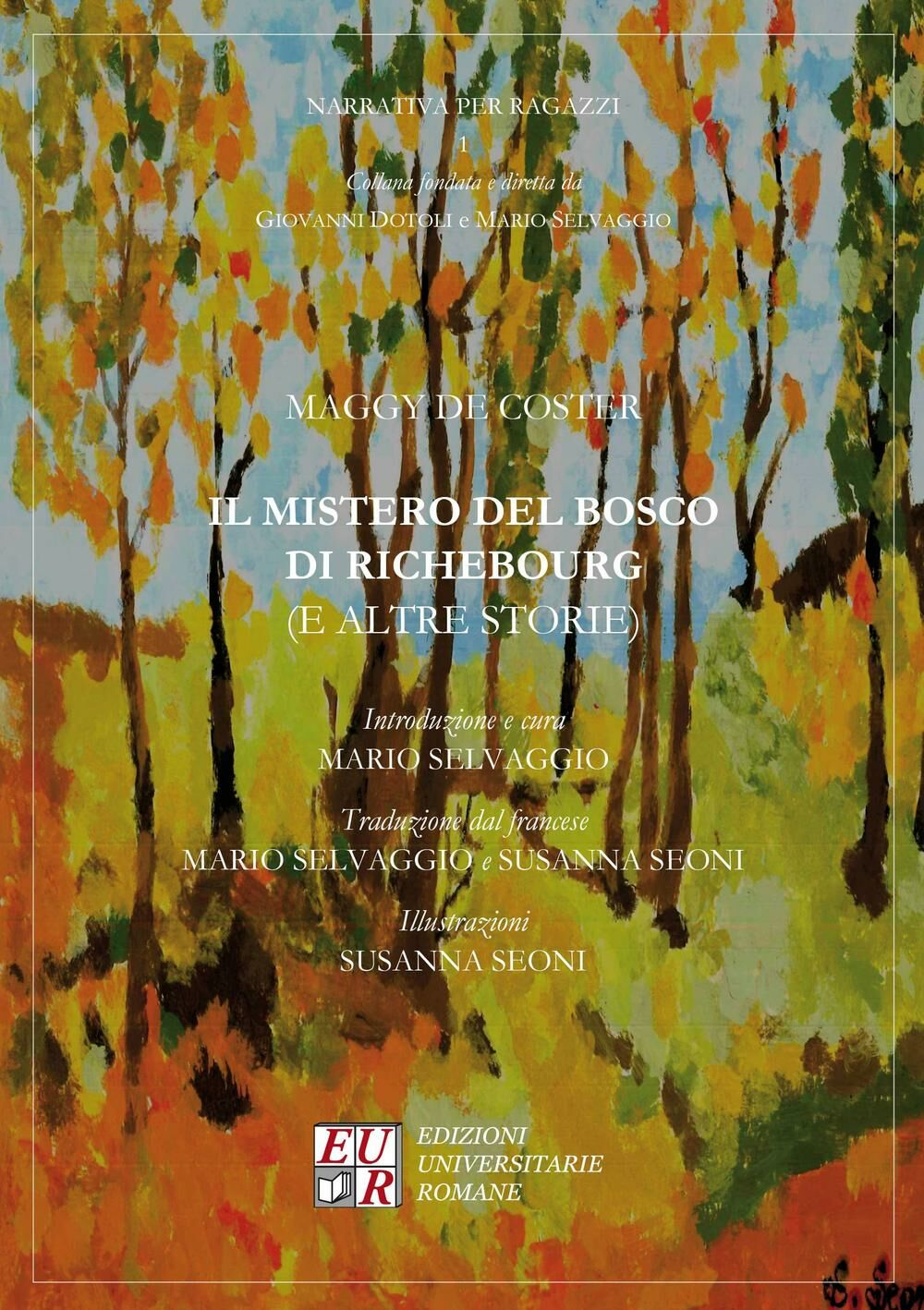 Il mistero del bosco di Richebourg (e altre storie)