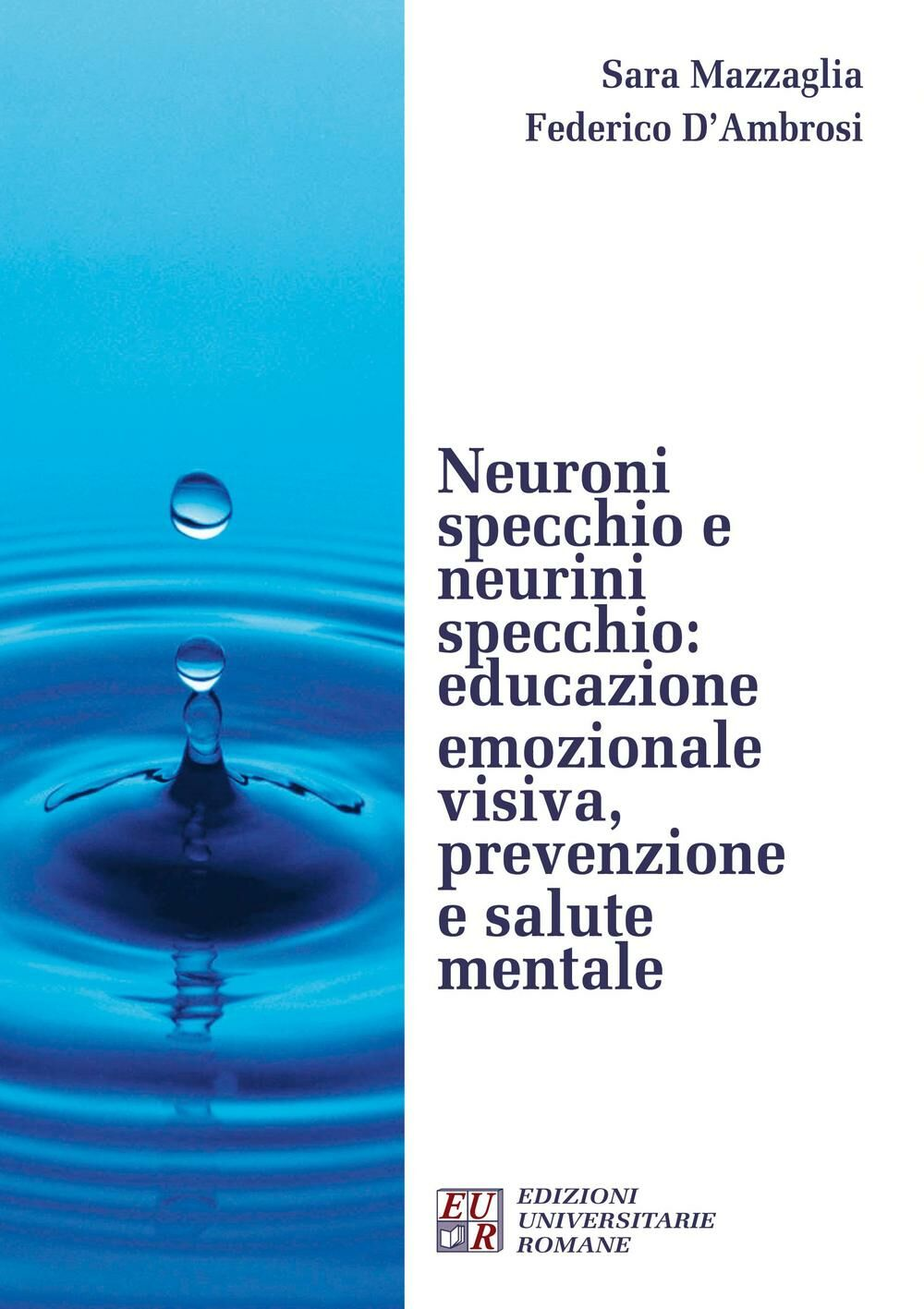 Neuroni specchio e neurini specchio. Educazione emozionale visiva, prevenzione e salute mentale