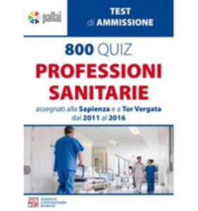 800 quiz professioni sanitarie assegnati alla Sapienza e a Tor Vergata dal 2011 al 2016 - copertina