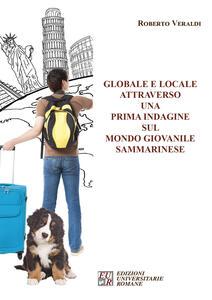 Globale e locale attraverso una prima indagine sul mondo giovanile sammarinese - Roberto Veraldi - copertina