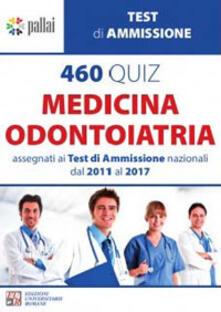 Camfeed.it 460 quiz medicina odontoiatria. Assegnati ai test di amissione nazionali dal 2011 al 2017 Image