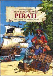 Il mio grande libro dei pirati. Con gadget