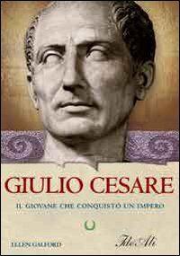 Giulio Cesare. Il giovane che conquistò un impero