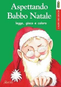 Aspettando Babbo Natale leggo, gioco, coloro