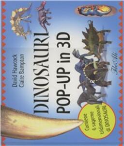 Dinosauri pop-up in 3D. Con gadget - David Hawcock,Claire Bampton - copertina