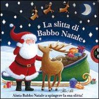 La La slitta di Babbo Natale. Ediz. illustrata