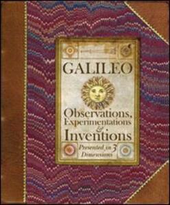 Galileo. Osservazioni, esperimenti, invenzioni