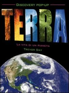 Terra. La vita di un pianeta. Libro pop-up