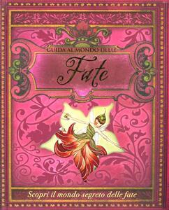 Guida al mondo delle fate. Libro pop-up