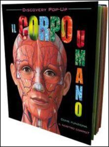 Libro Il corpo umano. Libro pop-up