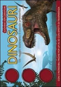 Dinosauri. Un viaggio attraverso il mondo preistorico