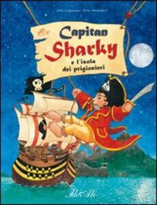 Capitan Sharky e l'isola dei prigionieri - Jutta Langreuter,Silvio Neuendorf - copertina