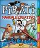 Pirati. Manuale creativo