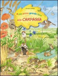 Il mio primo grande libro della campagna - Christine Henkel - copertina