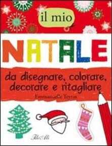 Il mio Natale da disegnare, colorare, decorare e ritagliare.pdf